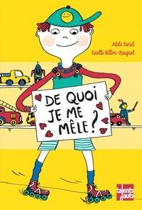 Adèle Tariel et Estelle Billon-Spagnol - De quoi je me mêle ?.