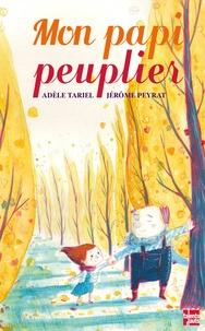 Adèle Tariel et Jérôme Peyrat - Mon papi peuplier.