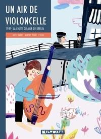 Adèle Tariel et Aurore Pinho e Silva - Un air de violoncelle - 1989, la chute du mur de Berlin.