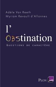 Adèle Van Reeth et Myriam Revault d'Allonnes - L'obstination.