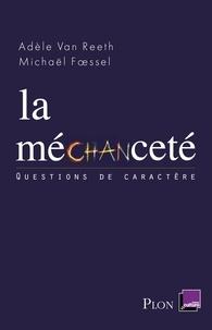 Adèle Van Reeth et Michaël Foessel - La méchanceté.