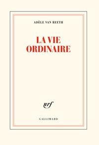 Adèle Van Reeth - La vie ordinaire.
