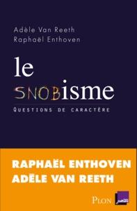 Adèle Van Reeth et Raphaël Enthoven - Le snobisme.