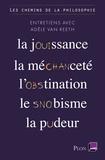 Adèle Van Reeth - Les chemins de la philosophie - La jouissance, la méchanceté, l'obstination, le snobisme, la pudeur.