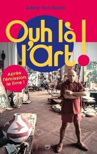Adèle Van Reeth - Ouh là l'art !.