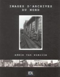 Adèle Van Wimille - Images d'Archives du Nord.