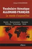 Adelgard Scheuermann - Vocabulaire thématique allemand-français - Le monde d'aujourd'hui.