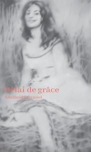 Adelheid Duvanel - Délai de grâce.