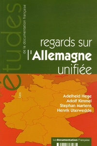 Adelheid Hege et Adolf Kimmel - Regards sur l'Allemagne unifiée.