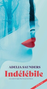Adelia Saunders - Indélébile.