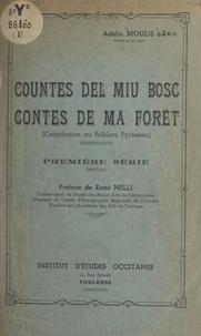 Adelin Moulis et René Nelli - Contes de ma forêt. Countes del miu bosc - Contribution au folklore pyrénéen.