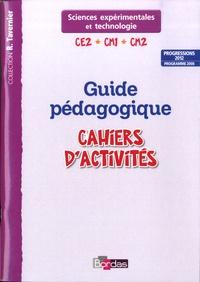 Adeline André et Magali Margotin - Cahier d'activités Sciences expérimentales et technologie CE2-CM1-CM2 - Guide pédagogique, progressions 2012, programme 2008.