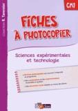 Adeline André et Magali Margotin - Fiches à photocopier Sciences expérimentales et technologie CM1.
