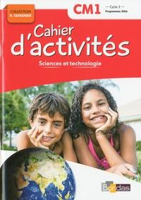Adeline André et Magali Margotin - Sciences et technologie CM1 Cycle 3 Collection R. Tavernier - Cahier d'activités.