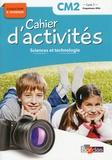 Adeline André et Magali Margotin - Sciences et technologie CM2 Cycle 3 Collection R. Tavernier - Cahier d'activités.
