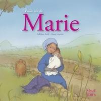 Adeline Avril et Anne Gravier - Petite vie de Marie.