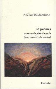 Adeline Baldacchino - 33 poèmes composés dans le noir (pour jouer avec la lumière).