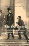 Adeline Beaurepaire-Hernandez et Jérémy Guedj - L'entre-deux électoral - Une autre histoire de la représentation politique en France (XIXe-XXe siècle).