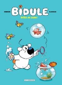 Adeline Blondieau et  Rodrigue - Bidule Tome 2 : Drôle de chien !.