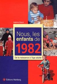 Nous, les enfants de 1982 - De la naissance à lâge adulte.pdf