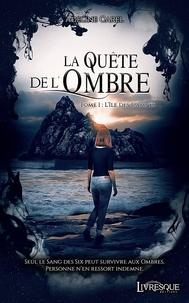 Adeline Carel - La quête de l'ombre Tome 1 : L'île des damnés.