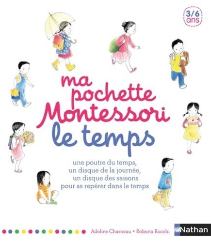 Adeline Charneau et Roberta Rocchi - Ma pochette Montessori - Le temps.