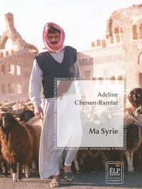 Adeline Chenon-Ramlat - Ma Syrie.