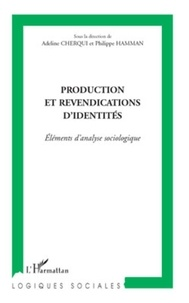 Adeline Cherqui et Philippe Hamman - Production et revendications d'identités - Eléments d'analyse sociologique.