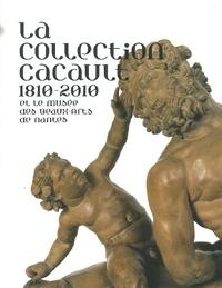 Adeline Collange-Perugi - La collection Cacault 1810-2010 et le musée des Beaux-Arts de Nantes.