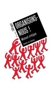 Adeline de Lépinay - Organisons-nous ! - Manuel critique.