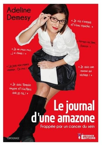 Le journal d'une Amazone. Frappée par un cancer du sein