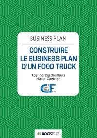 Adeline Desthuilliers et Maud Guettier - Business Plan - Construire le Business Plan d'un Food Truck.