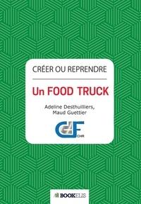 Adeline Desthuilliers et Maud Guettier - Créer ou reprendre un  Food Truck.