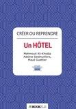 Adeline Desthuilliers et Maud Guettier - Créer ou reprendre un hôtel.