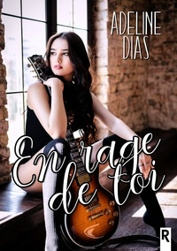 Adeline Dias - En rage de toi.
