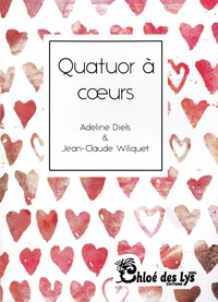 Adeline Diels et Jean-Claude Wiliquet - Quatuor à coeurs.
