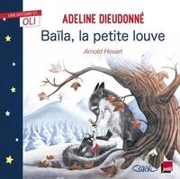 Adeline Dieudonné et Arnold Hovart - Baïla la petite louve.