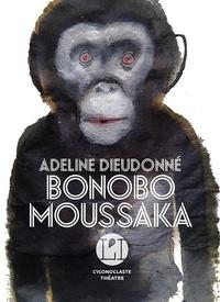 Adeline Dieudonné - Bonobo Moussaka.