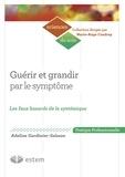 Adeline Gardinier - Guérir et grandir par le symptôme.
