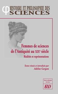 Adeline Gargam - Femmes de sciences de l'Antiquité au XIXe siècle - Réalités et représentations.