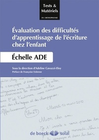 Adeline Gavazzi-Eloy - Evaluation des difficultés d'apprentissage de l'écriture chez l'enfant - Echelle ADE.