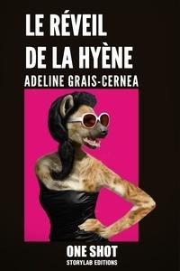 Adeline Grais-Cernea - Le réveil de la hyène.