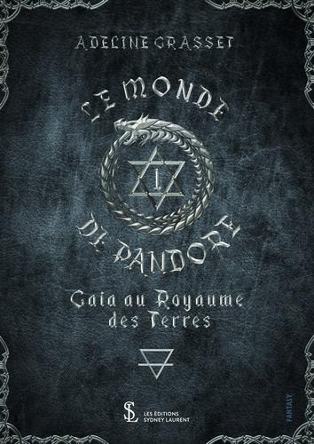 Adeline Grasset - Le monde de Pandore - Gaïa au Royaume des Terres.