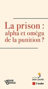 Adeline Hazan et Adrien Taquet - La prison, alpha et oméga de la punition ?.