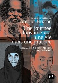 Adeline Herrou - Une journée dans une vie, une vie dans une journée - Des ascètes et des moines aujourd'hui.