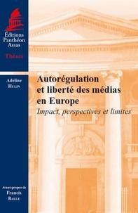 Adeline Hulin - Autorégulation et liberté des médias en Europe - Impact, perspectives et limites.