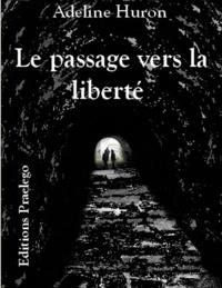 Adeline Huron - Le passage vers la liberté.