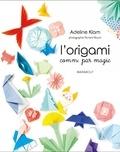 Adeline Klam - L'origami comme par magie.