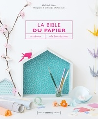 Adeline Klam - La bible des papiers - 11 thèmes, plus de 80 créations.