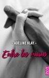 Adèline Klay - Entre tes mains.